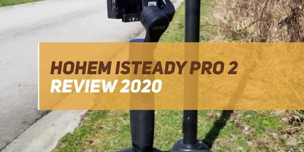 Hohem iSteady Pro 2 review